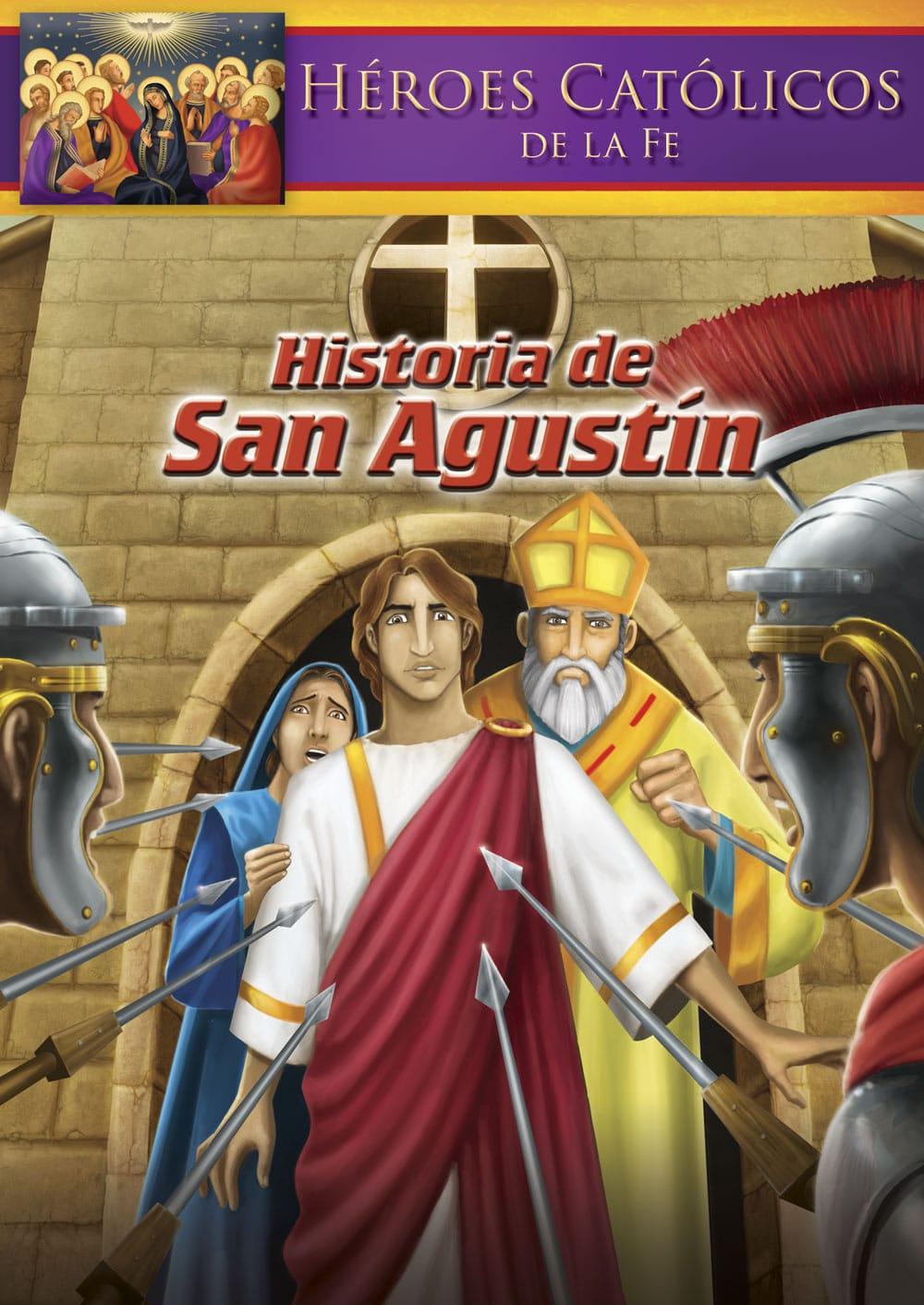 Historia de San Agustín (Héroes católicos de la fe)