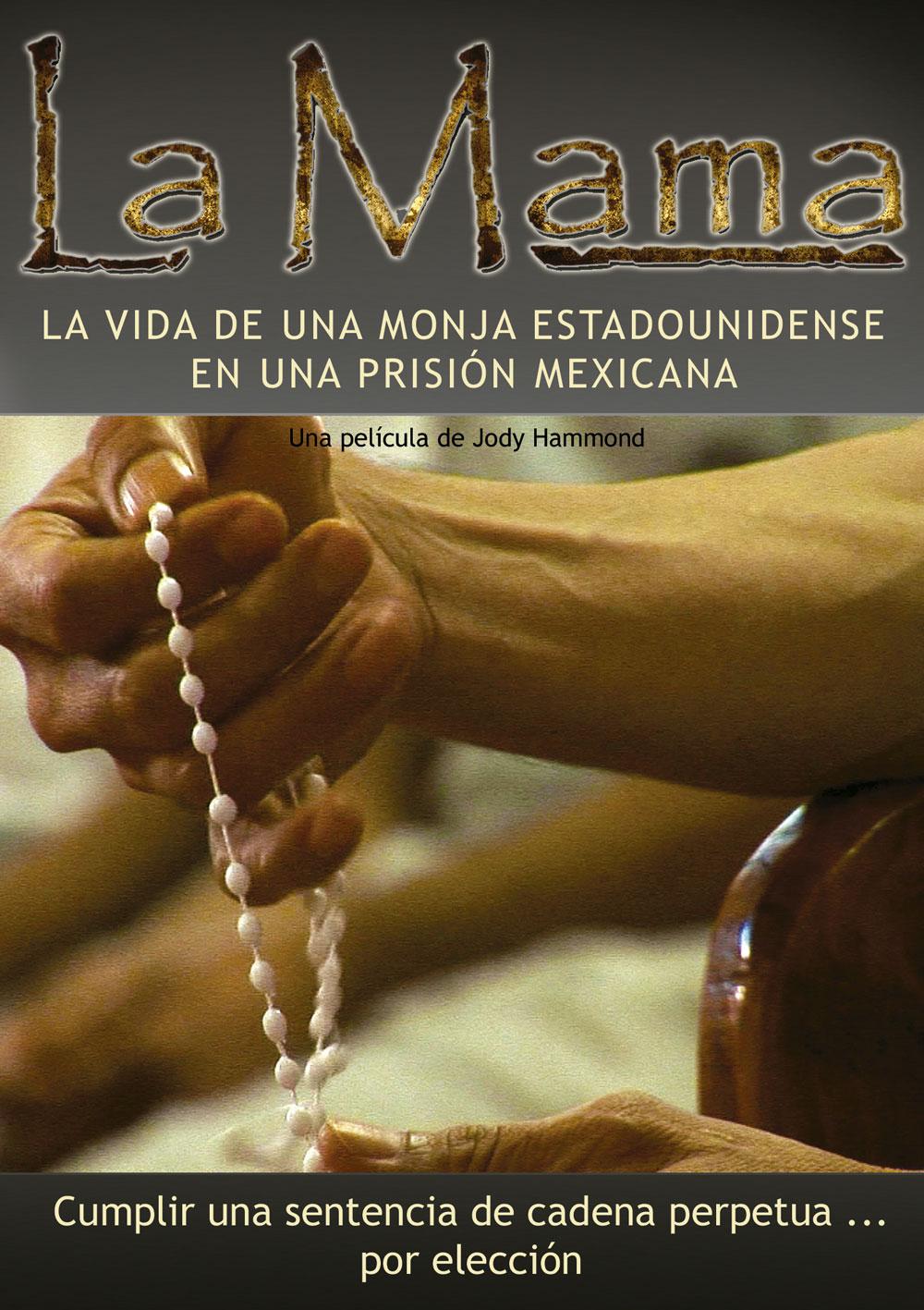La Mama: La vida de una monja estadounidense en una prisión mexicana.