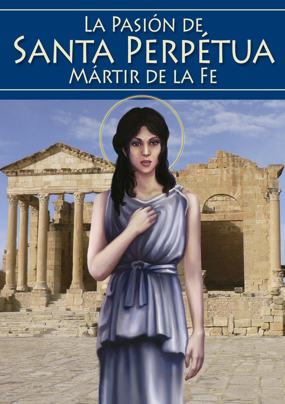 La Pasión de Santa Perpétua: mártir de la fe