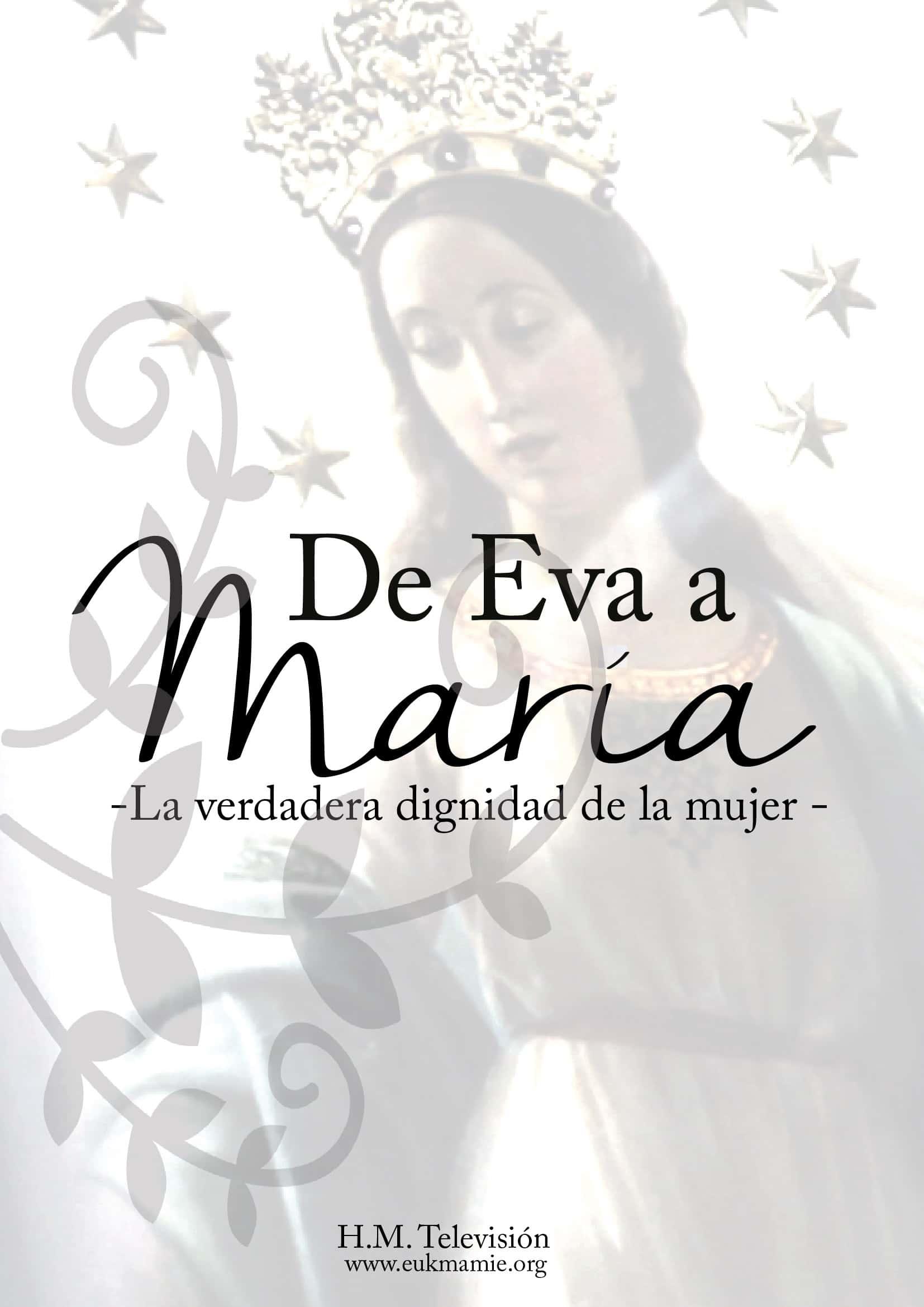 De Eva a María: la verdadera dignidad de la mujer