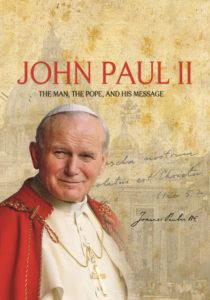 Juan Pablo II: el hombre, el Papa y su mensaje