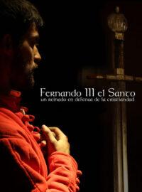 Fernando III el Santo: un Rey en defensa de la cristiandad
